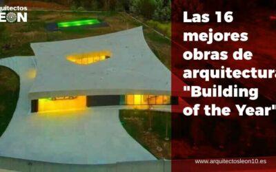 Las 16 mejores obras de Arquitectura «Building of the year»