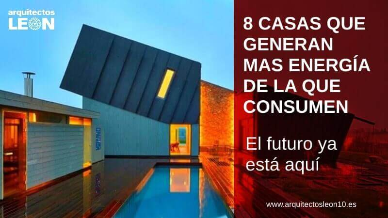 8 Casas que generan más energía de la que consumen