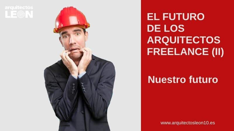 El futuro de los arquitectos freelance. Nuestro futuro (II)