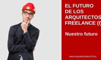 El futuro de los arquitectos freelance. Nuestro futuro (I)